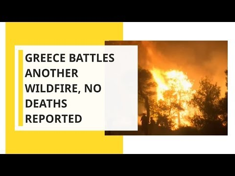 Greece battles another wildfire, no deaths reported