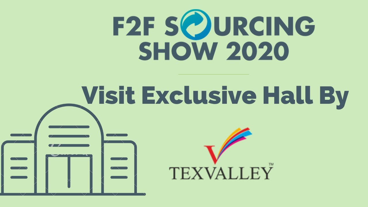 F2F Sourcing Show 2020 - Visit the TexValley Hall