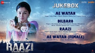 Raazi Full Movie Audio Jukebox | Alia Bhatt | Shankar Ehsaan Loy