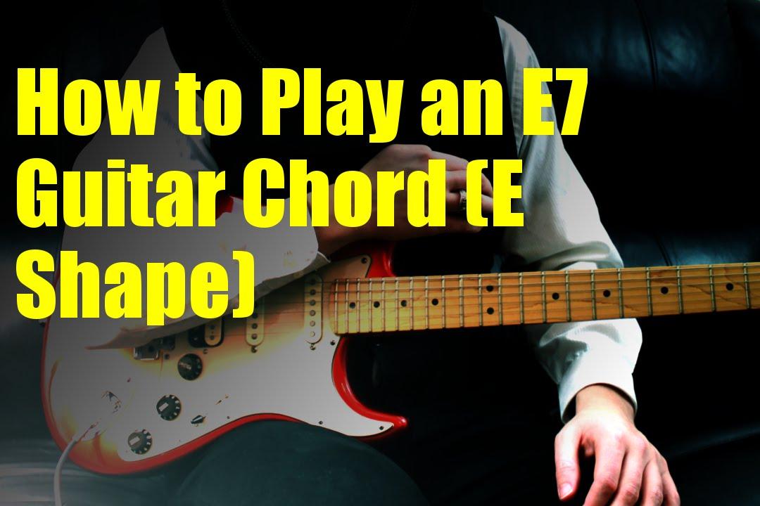 How to Play an E7 Guitar Chord (E Shape) - YouTube