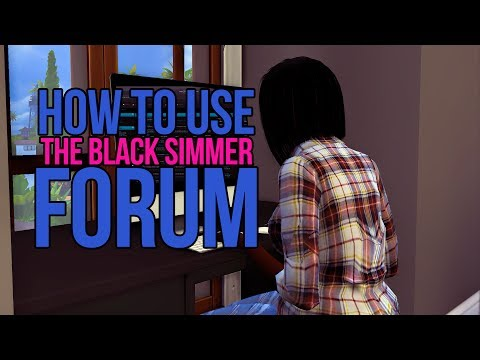 ✨HOW TO NAVIGATE THE BLACK SIMMER FORUM || INFORMATION💕