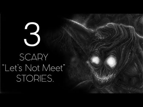 """3 TRUE SCARY """"Let's not meet"""" STORIES 