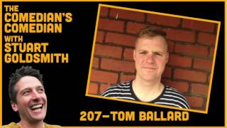 The Comedian's Comedian - 207 - Tom Ballard