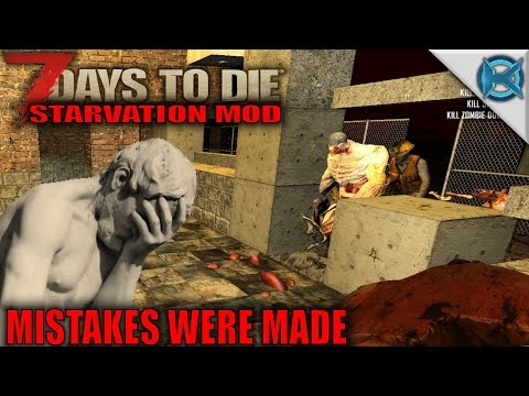 7 Days to Die Mod | Mistakes Were Made | SP Let's Play Starvation Mod Gameplay | S01E45