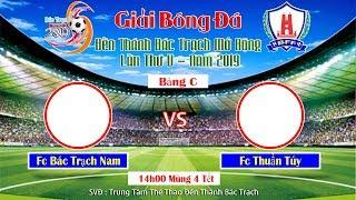 Trực Tiếp: Fc Bác Trạch Nam vs Fc Thuần Túy . Giải Bóng Đá DTBT Mở Rộng 2019