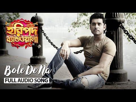 Bole De Na | Full Audio Song | Haripada...
