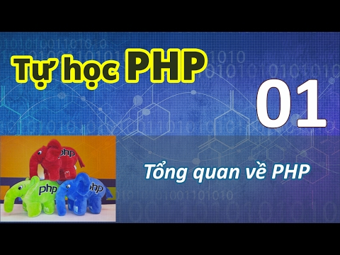 Tự học PHP - 01 Tổng quan về PHP