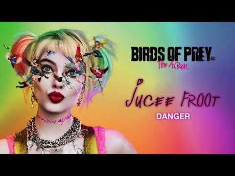 Jucee Froot - Danger (from Birds of Prey: The Album) [Official Audio]
