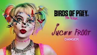Jucee Froot - Danger (from Birds of Prey: The Album) [Official Audio]