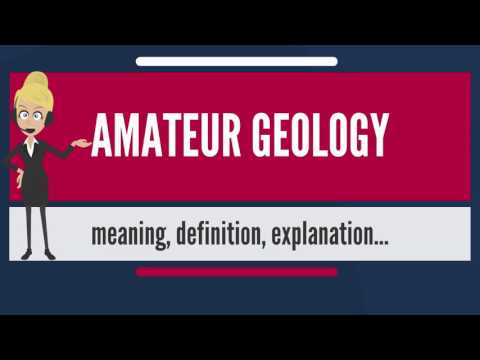 What is AMATEUR GEOLOGY? What does AMATEUR GEOLOGY mean? AMATEUR GEOLOGY meaning & explanation