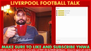 FEKIR SMILES & LFC TO BID ON ALISSON TOMORROW??? Late Night Liverpool Football Talk