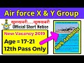 Air force new vacancy 2019 | X and y group | Inteck 2/2020 | official short notice