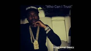[FREE] Meek Mill x G Herbo Type Beat 2018-Who Can I Trust | Hiphop/Rap Beat