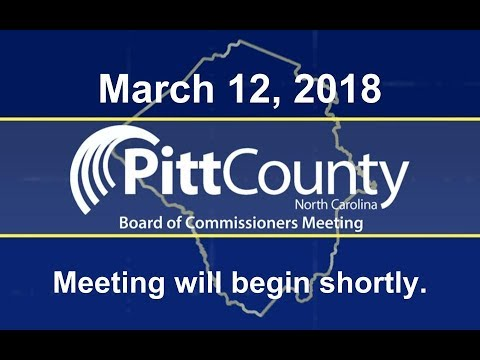 Pitt County Board of Commissioners Meeting for 3/12/2018