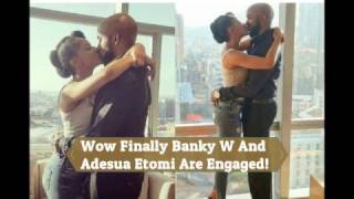 Wow! Finally Banky W And Adesua Etomi Are Engaged!