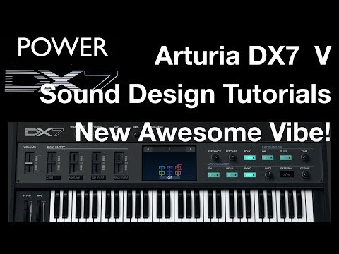 How To Learn Arturia DX7 V Like A Pro - Sound Design New DX7 Vibe