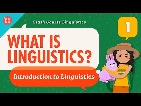 What is Linguistics?: Crash Course Linguistics #1