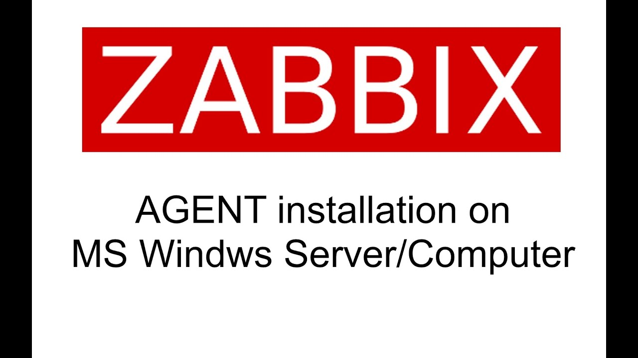 ZABBIX, Installation of Agent on MS Windows server / computer