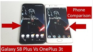 Samsung Galaxy S8 Vs OnePlus 3T Review   MUST WATCH !!!   Speed Test   Screen Test   Camera
