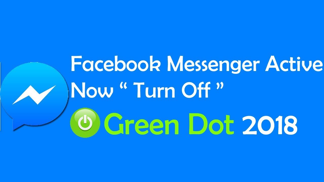 Facebook Messenger Active Now Turn Off Green Dot 2018 Youtube