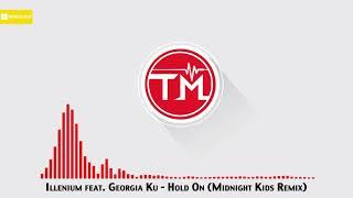 Play Hold On (with Georgia Ku) (Midnight Kids Remix)