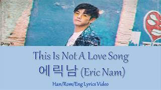 eric nam this is not a love song