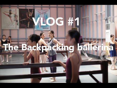 VLOG 1: The Backpacking ballerina : Dance by Lina dancewear