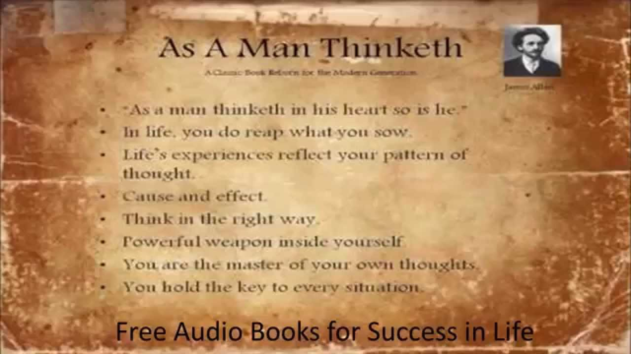 essay on as a man thinketh In its theme that 'mind is the master weaver', creating our inner character and outer circumstances, as a man thinketh is an in-depth exploration of the central.