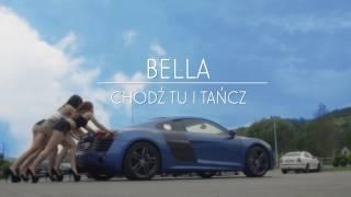 Bella - Chodź tu i tańcz