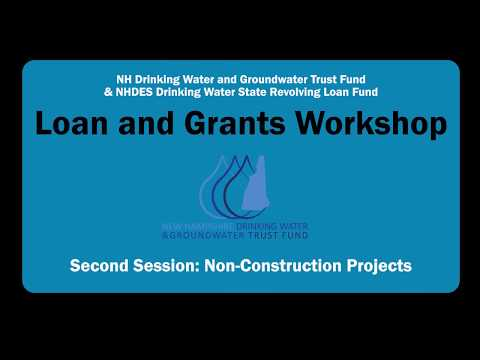 Drinking Water and Groundwater Loans and Grants Workshop - Non-Construction Session