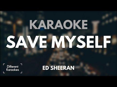Ed Sheeran - Save Myself (Karaoke)