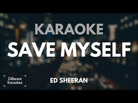 Ed Sheeran - Save Myself (Karaoke)