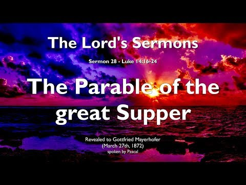 28. THE GREAT SUPPER SEPARATES THE WORTHY FROM THE UNWORTHY ❤️ THE LORD elucidates Luke 14:16-24