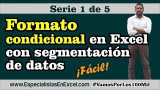 Formato condicional en Excel con segmentación de datos 1 de 5