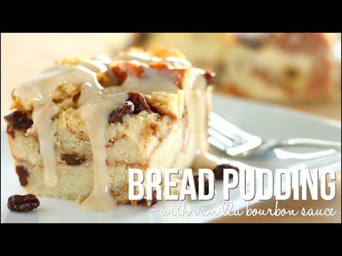 Bread Pudding with Vanilla Bourbon Sauce - Homemade Bread Pudding Recipe!
