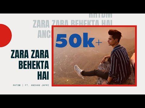 zara-zara-behekta-hai-cover-song-[cover-2019]-rhtdm- -ft.-anchan-jafri