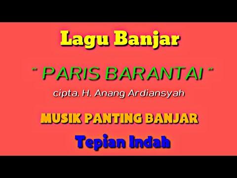 Lagu Banjar Paris Barantai cipt. H. Anang Ardiansyah versi sanggar seni tradisional musik panting