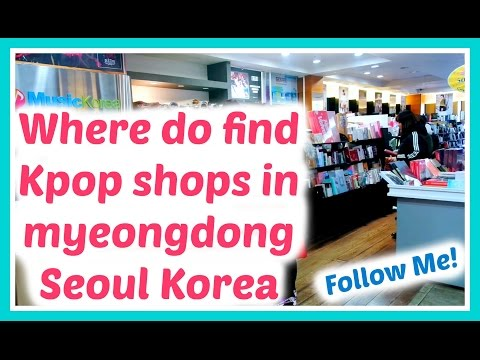 where-to-find-kpop-shops-in-myeongdong-seoul-korea---follow-me!