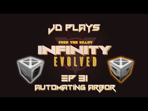 Automating Arbor - FTB Infinity Evolved Let's Play EP031