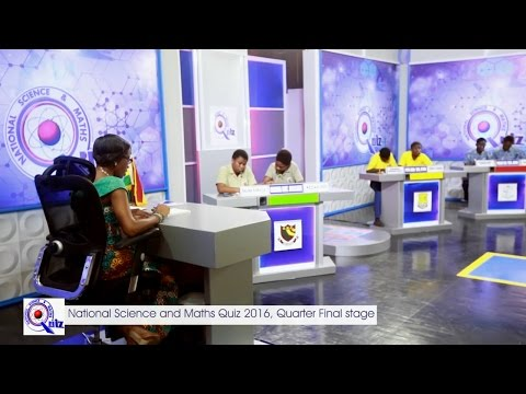 Ghana National Science and Maths Quiz 2016 1/4 STAGE