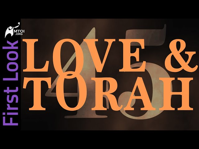 First Look | Love and Torah | Part 45