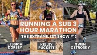 How to Run a Sub 3 Marathon with Jessica, Kelley and Gwen | Extramilest Show #12