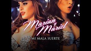 Marian y Mariel -Mi Mala Suerte- Official Video