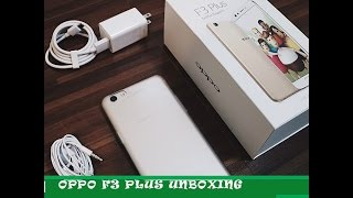 oppo f3 plus unboxing first look accessories best selfie phone 2017absolutely