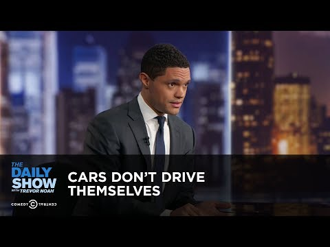 Cars Don't Drive Themselves - Between the Scenes | The Daily Show