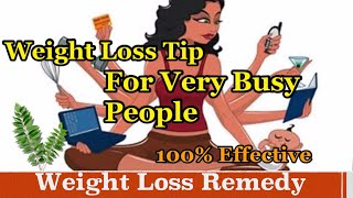 Weight Loss Remedy for Busy People | No Dieting, Healthy And Effective Method