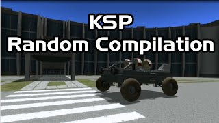 KSP - Compilation of Random Clips
