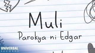 Parokya ni Edgar - Muli (Official Lyric Video)