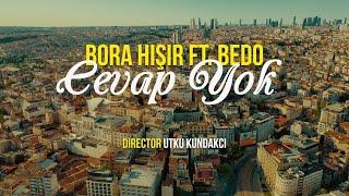 Bora Hışır & Bedo - Cevap Yok (Official Video)