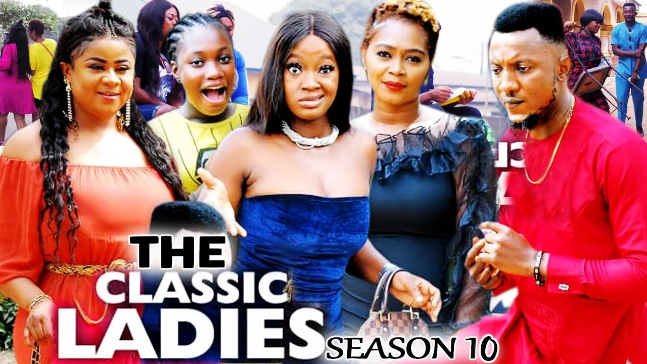 Download THE CLASSIC LADIES SEASON 10 - (Trending New Movie) Uju Okoli 2021 Latest Nigerian  New Movie 720p